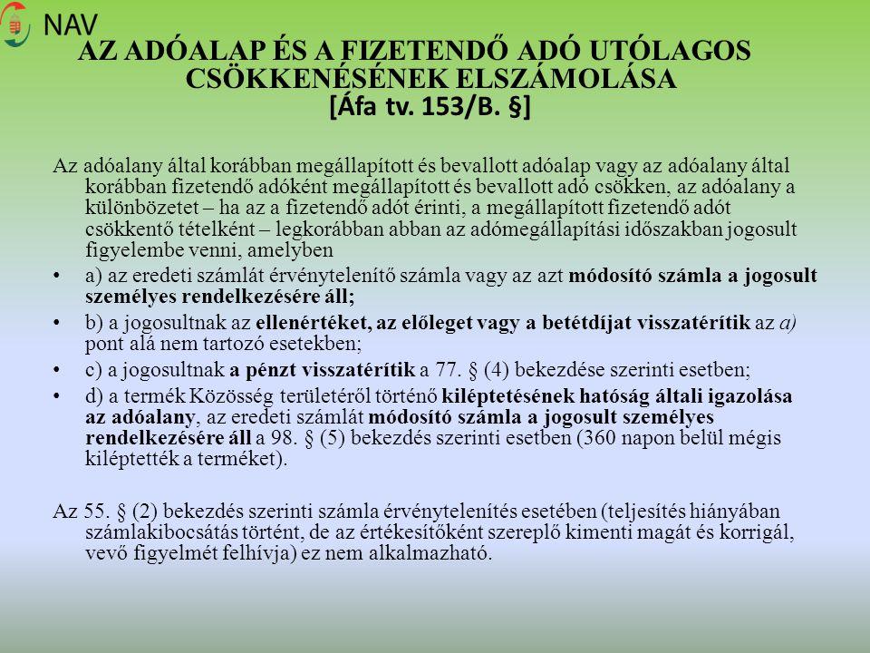 AZ ADÓALAP ÉS A FIZETENDŐ ADÓ UTÓLAGOS CSÖKKENÉSÉNEK ELSZÁMOLÁSA [Áfa tv. 153/B. §]